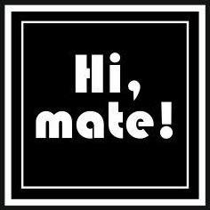 Hi, Mate!